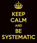 keep-calm-and-be-systematic